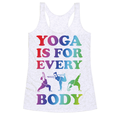 Yoga Is For Every Body Racerback Tank Top