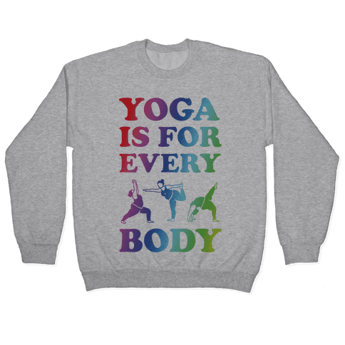 Yoga Is For Every Body Pullover