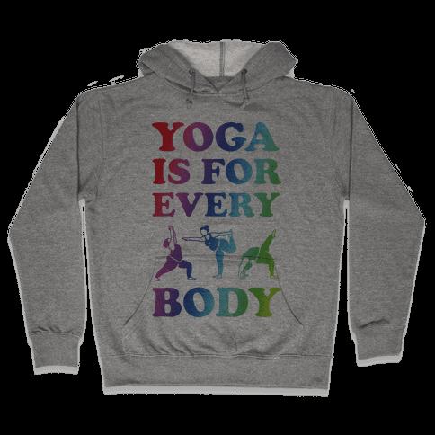 Yoga Is For Every Body Hooded Sweatshirt