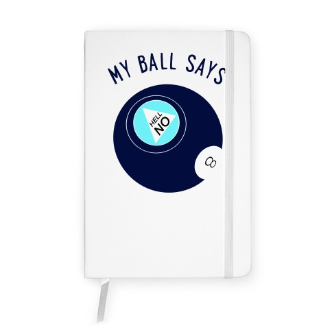My Ball Says Hell No Notebook