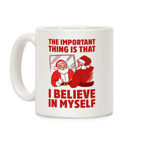 The Important Thing Is That I Believe In Myself Coffee Mug
