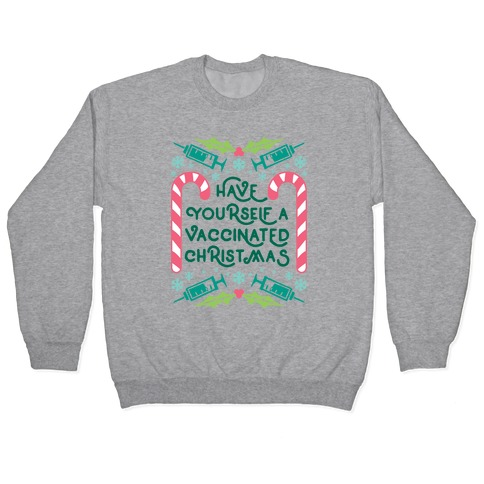 Have Yourself A Vaccinated Christmas Pullover