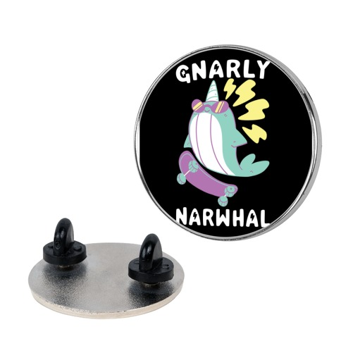 Gnarly Narwhal Pin