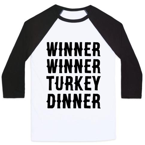 Winner Winner Turkey Dinner Baseball Tee