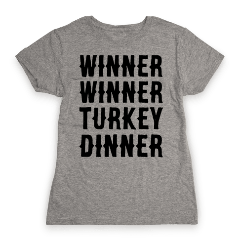Winner Winner Turkey Dinner Womens T-Shirt