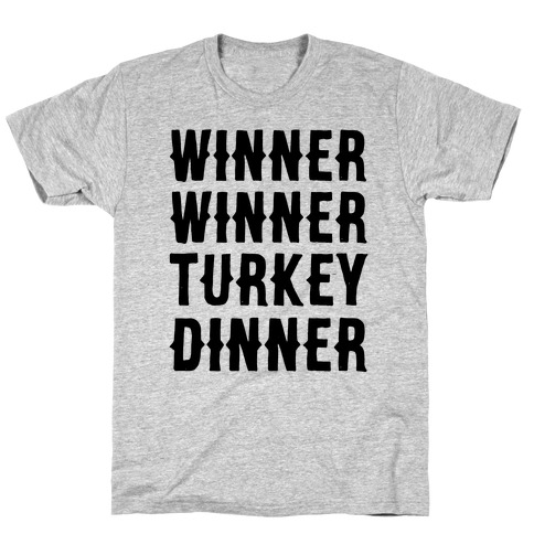 Winner Winner Turkey Dinner T-Shirt