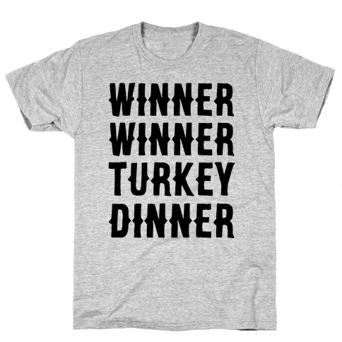 Winner Winner Turkey Dinner Mens T-Shirt