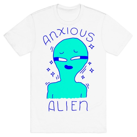 Anxious Alien T-Shirt