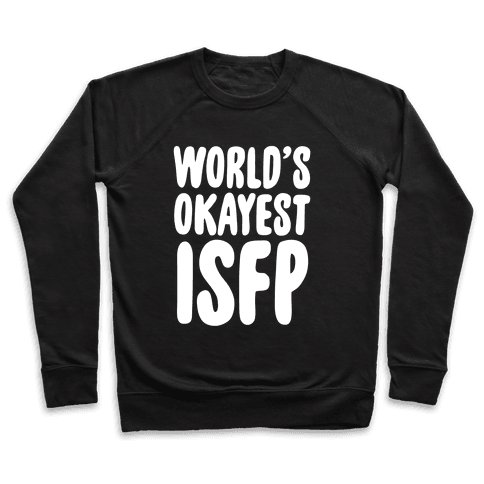 World's Okayest ISFP Pullover