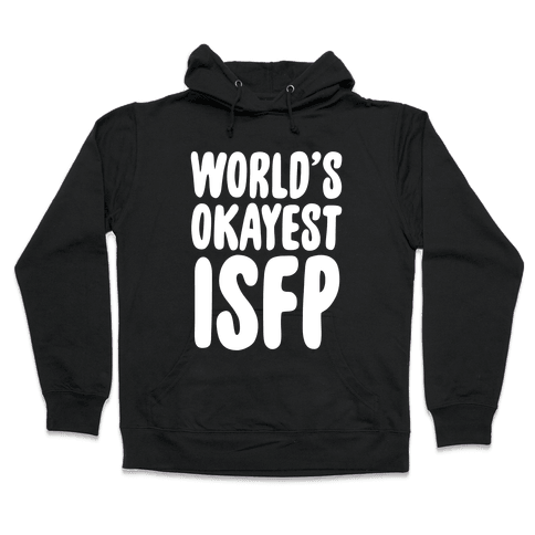 World's Okayest ISFP Hooded Sweatshirt