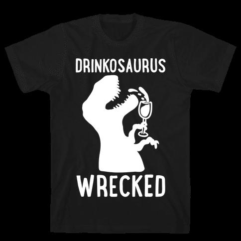 Drinkosaurus Wrecked Parody White Print Mens T-Shirt