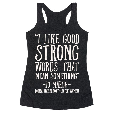 I Like Good Strong Words That Mean Something Quote White Print Racerback Tank Top