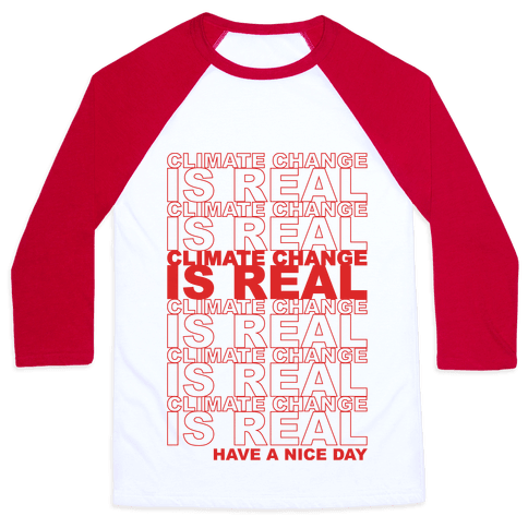 Climate Change Is Real Thank You Bag Parody Baseball Tee