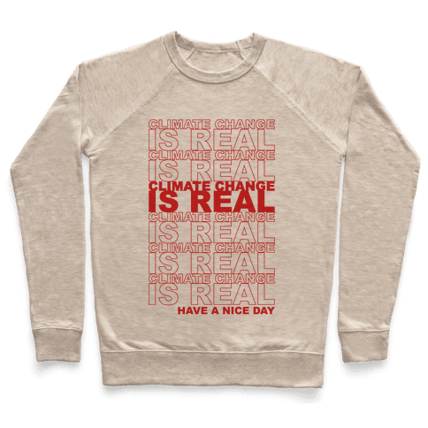Climate Change Is Real Thank You Bag Parody Pullover