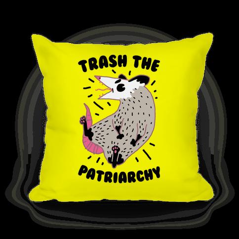 Trash the Patriarchy Pillow
