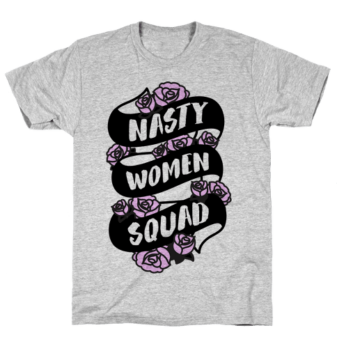 Nasty Women Squad Mens T-Shirt