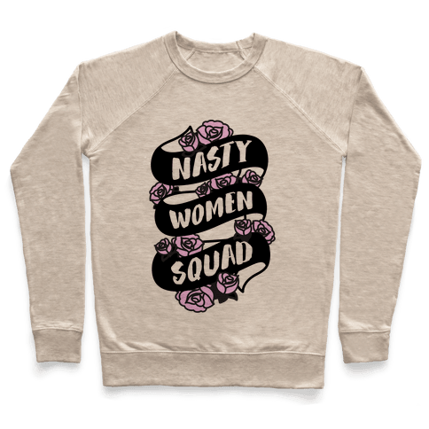 Nasty Women Squad Pullover
