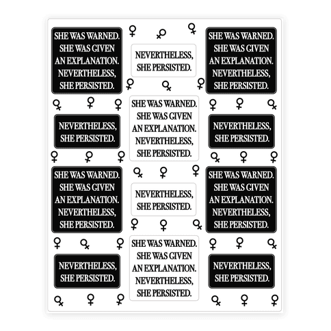 She Was Warned She Was Given An Explanation Nevertheless She Persisted Sticker/Decal Sheet