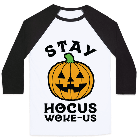 Stay Hocus Woke-us Baseball Tee