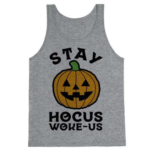 Stay Hocus Woke-us Tank Top