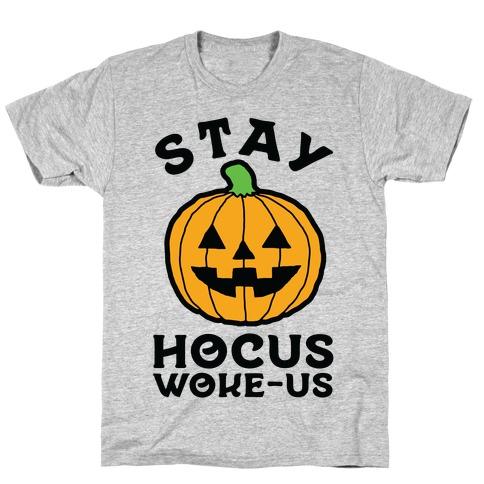 Stay Hocus Woke-us Mens T-Shirt
