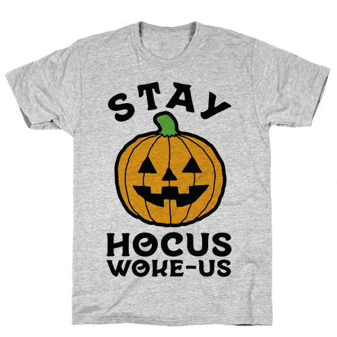 Stay Hocus Woke-us Mens T-Shirt