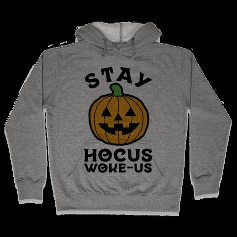 Stay Hocus Woke-us Hooded Sweatshirt