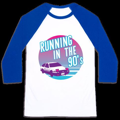 Running in the 90's  Baseball Tee