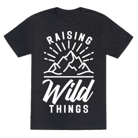 Raising Wild Things T-Shirt