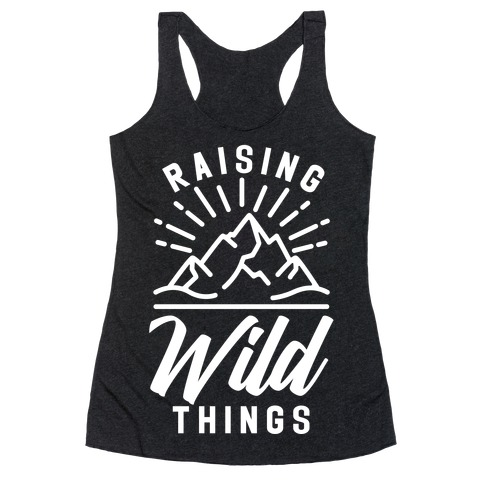 Raising Wild Things Racerback Tank Top