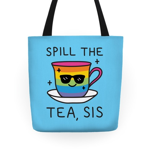 Spill The Tea, Sis LGBTQ+ Pride Tote