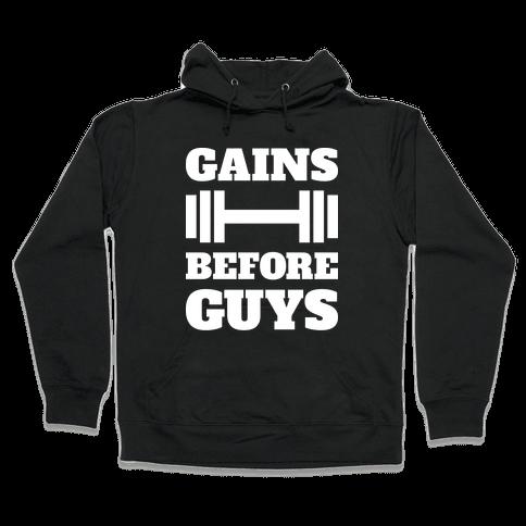 Gains Before Guys Hooded Sweatshirt