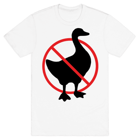 No Geese Allowed Mens/Unisex T-Shirt