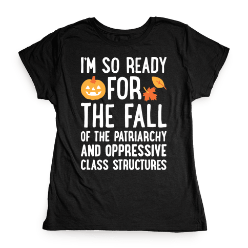 I'm So Ready For The Fall Womens T-Shirt