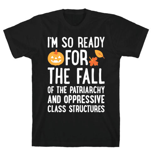 I'm So Ready For The Fall Mens T-Shirt