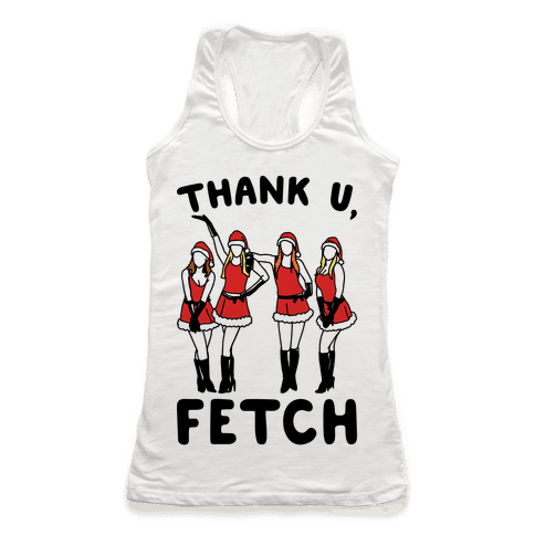 Thank U, Fetch Parody Racerback Tank Top