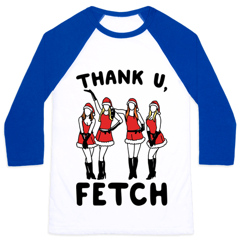 Thank U, Fetch Parody Baseball Tee
