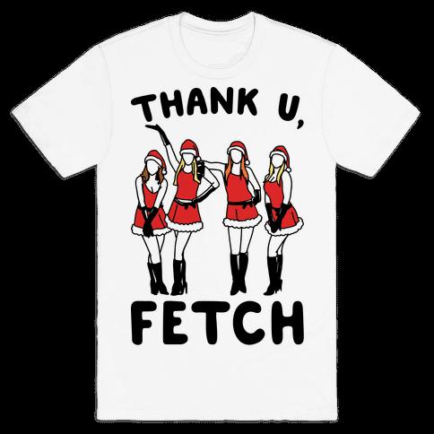 Thank U, Fetch Parody Mens T-Shirt