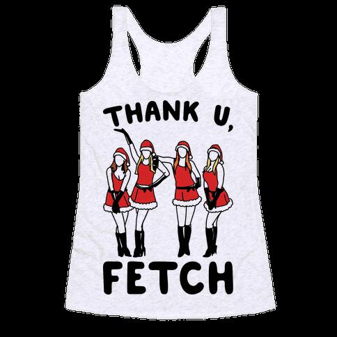 Thank U, Fetch Parody Racerback Tank Top