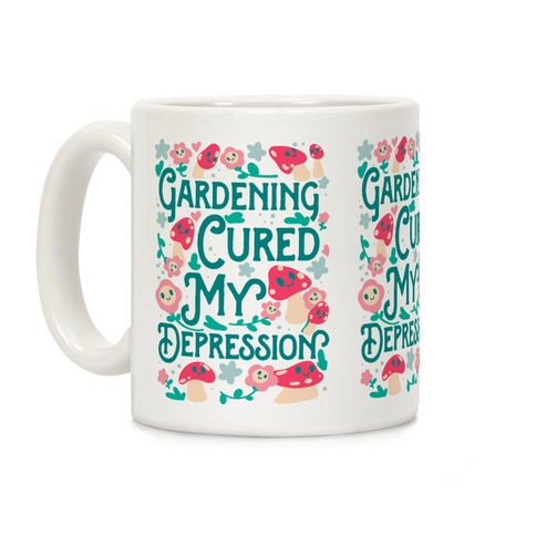 Gardening Cured My Depression Coffee Mug