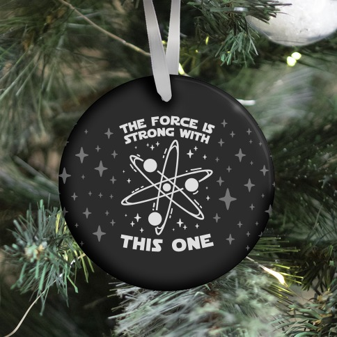 The Force Is Strong With This One Ornament