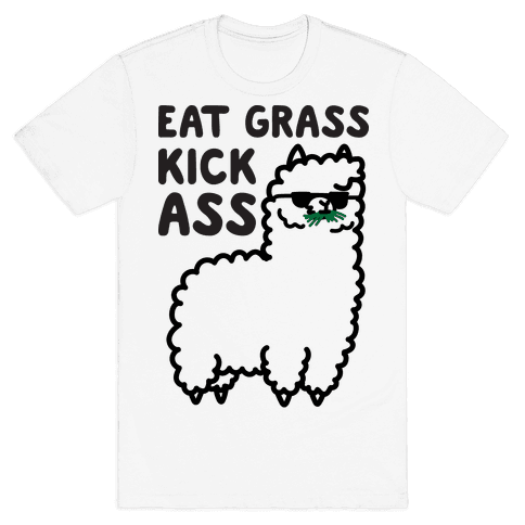 Eat Grass Kick Ass Llama Mens/Unisex T-Shirt