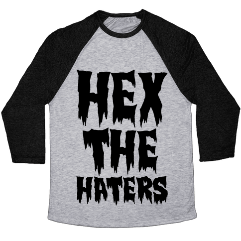 Hex The Haters  Baseball Tee