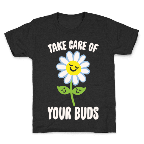 Take Care of Your Buds White Print Kids T-Shirt