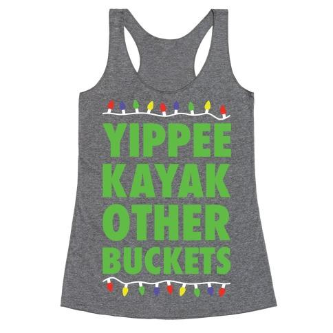 Yippee Kayak Other Buckets Christmas Racerback Tank Top