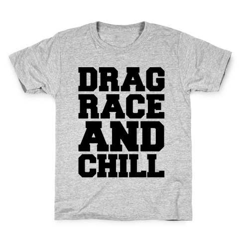 Drag Race and Chill Parody Kids T-Shirt