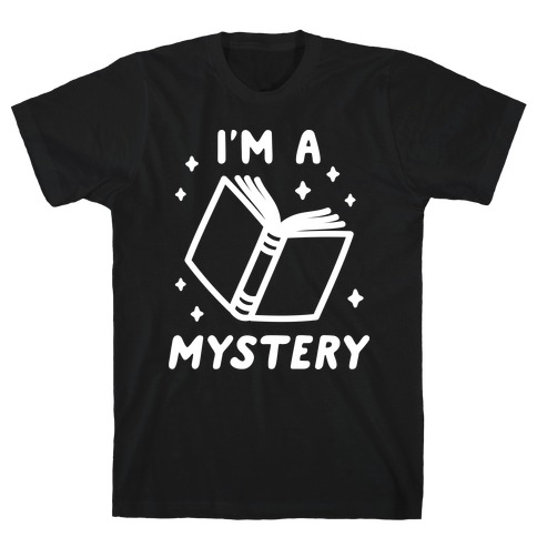 I'm A Mystery T-Shirt