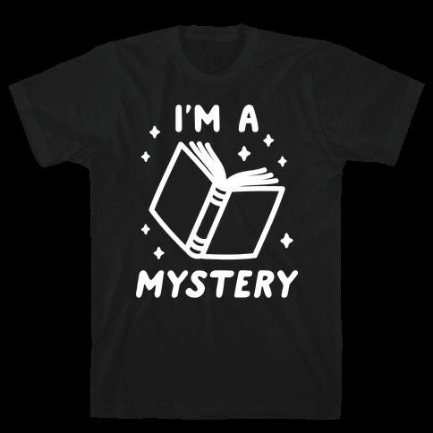 I'm A Mystery Mens T-Shirt
