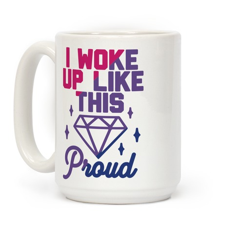 I Woke Up Like This Proud Bisexual Coffee Mug