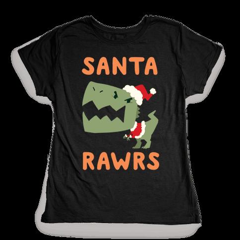 Santa RAWRS! Womens T-Shirt